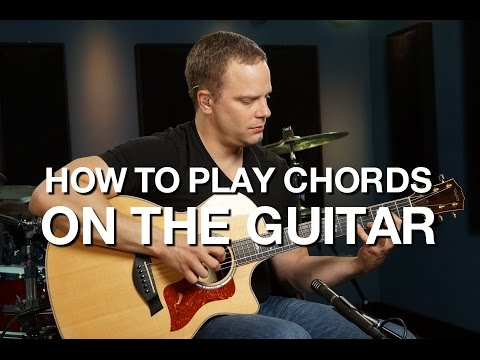 How To Play Chords On The Guitar