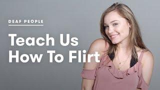 Deaf People Teach Us How To Flirt