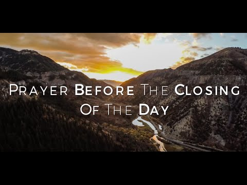 Prayer before the Closing of the Day HD