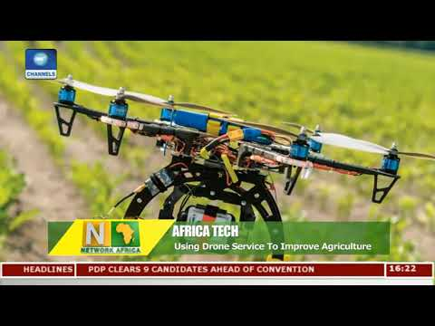 Using Drone Service To Improve Agriculture |Network Africa|
