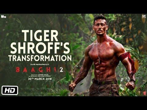 Baaghi 2 | Tiger Shroff's Transformation | Disha Patani | Ahmed Khan | Sajid Nadiadwala