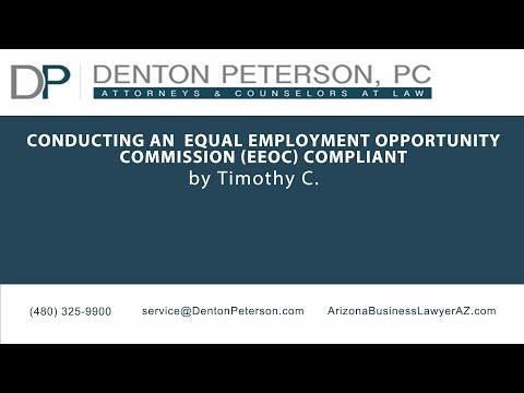Conducting an Equal Employment Opportunity Commission (EEOC) Complaint | Denton Peterson, P.C.