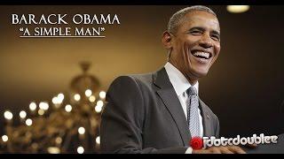 "Barack Obama(Tribute) -""A Simple Man"""