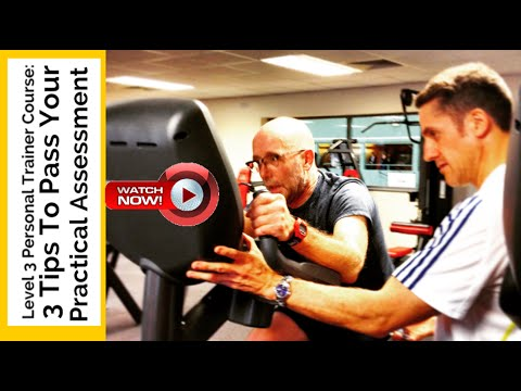 Level 3 Personal Trainer Course: 3 Tips to Pass Your Practical Assessment