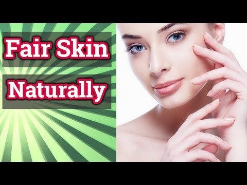 How to get Fair Skin Naturally at Home Fast ? 20 Ways To Get Fair & Glowing Skin Naturally