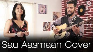 Sau Aasmaan Cover | Baar Baar Dekho | Ankita Dwivedi