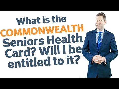 30 What is the Commonwealth Seniors Health Card? Will I be entitled to it?