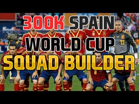 300K SPAIN WORLD CUP SQUAD BUILDER - FIFA 14 ULTIMATE TEAM