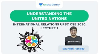 L1: Understanding the United Nations | International Relations Plus (UPSC CSE) | Saurabh Pandey