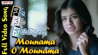 Mounama O Mounama Full Video Song   Naanna Nenu Naa Boyfriends Movie   HebahPatel,Ashwin