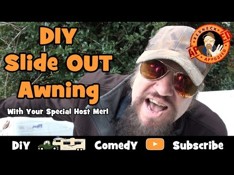 Full Time RV Living : DIY RV Slide Out Awning With Your Special Redneck Host Merl