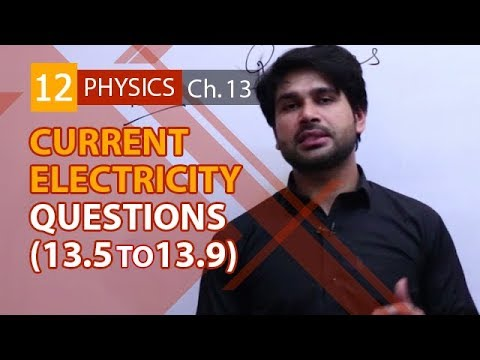 FSC Physics book 2 Ch 13,Question Answers no 13.5 to 13.9-Phy Ch 13 Current Electricity-2nd year