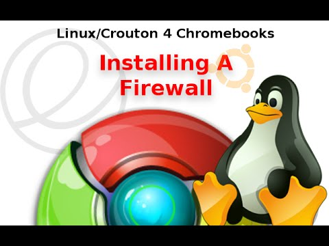 Linux & Chromebooks: Installing A Firewall
