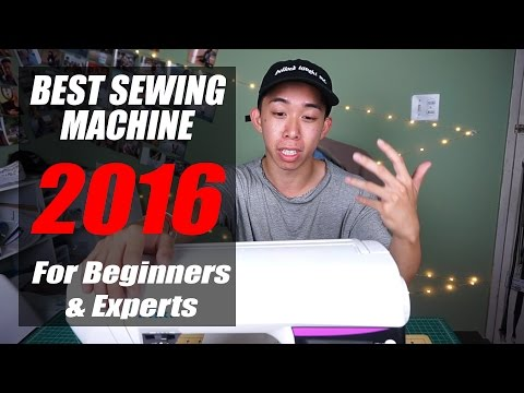Best Sewing Machine 2016 (For Beginners and Experts)