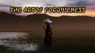 A Samurai Story - The Art Of Forgiveness