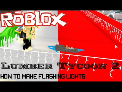 Roblox: Lumber Tycoon 2: How to make Flashing Lights