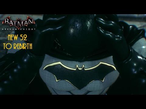 Batman Arkham Knight: New 52 to Rebirth
