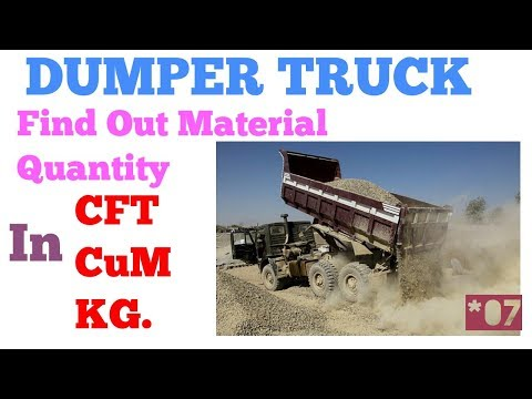 Dumper Truck a Material Loader, Find out Quantity of Material in CFT, CuM and Kg