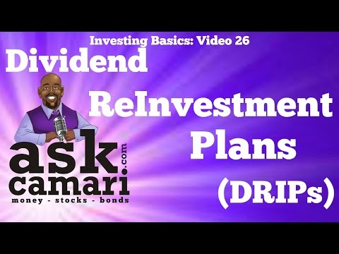 Investing Basics - Video 26: Dividend Reinvestment Plans (DRIPs)