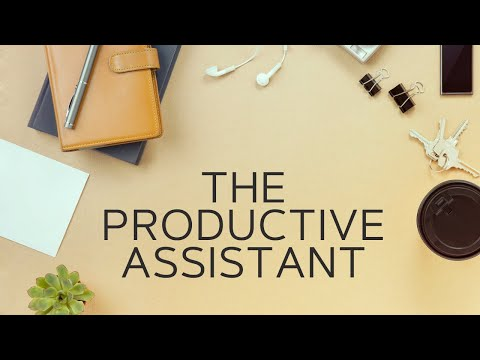 The Productive Assistant