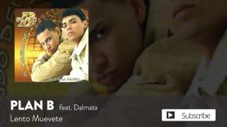 Plan B - Lento Muevete ft. Dalmata [Official Audio]