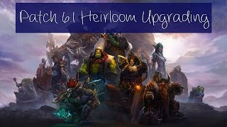 How To Upgrade Your Heirlooms In 61 Warcraft