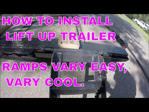 HOW TO INSTALL LIFT UP TRAILER RAMPS   VARY EASY, VARY COOL.