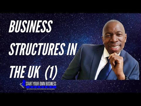 Business Structures in The UK: 'Why You Must Have One' - Part 1 - Business Structure By Boomy Tokan