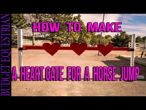 How To DIY a Heart Gate For A Horse Jump