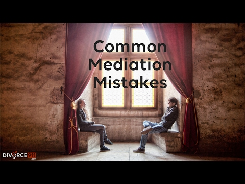 Divorce - Common Mediation Mistakes