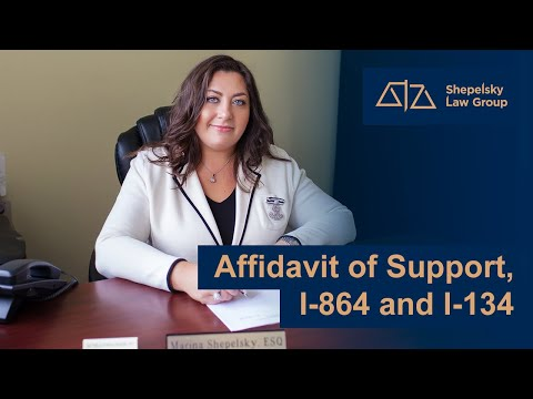 Affidavit of Support, I-864 and I-134
