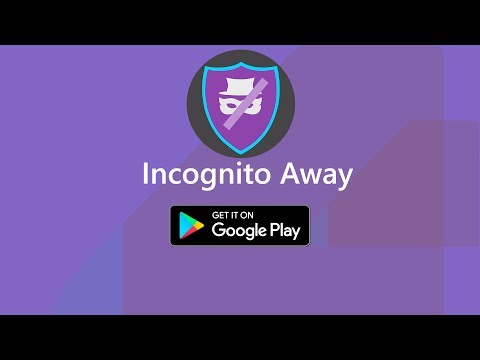 Incognito Away - an app that disables incognito mode [Android]