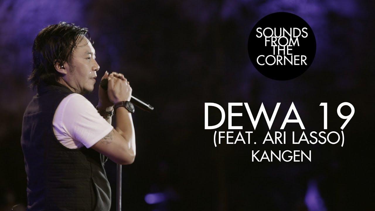 Download Dewa 19 (Feat. Ari Lasso) - Kangen   Sounds From The Corner Live #19 MP3 Gratis