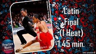 Latin Final (1 Heat) 1.45 min.l Practice Music l Vol.3