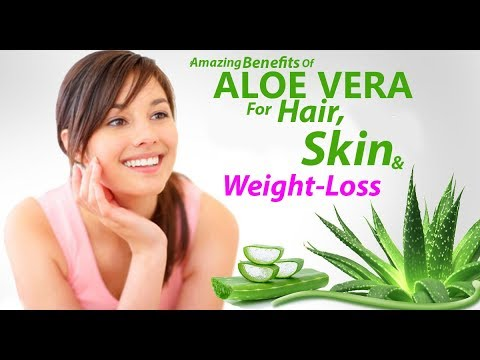 10 Amazing Benefits of Aloe Vera for Hair, Skin and Weight Loss