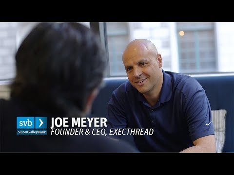 Joe Meyer, ExecThread: How to leverage your experience to launch a startup