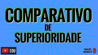 Download Comparativo de Superioridade em Ingles - Inglês Minuto Video