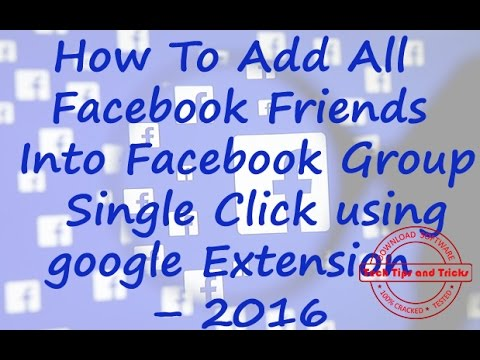 How To Add All Facebook Friends Into Facebook Group Single Click using google Extension – 2016