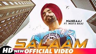 Salaam (Full Video) | Manraj ft Mista Baaz | Latest Punjabi Songs 2018 | Speed Records