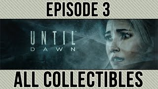 Until Dawn - All Collectibles - Episode 3