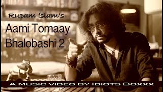 Aami Tomaay Bhalobashi 2 | Rupam Islam | Official Music Video