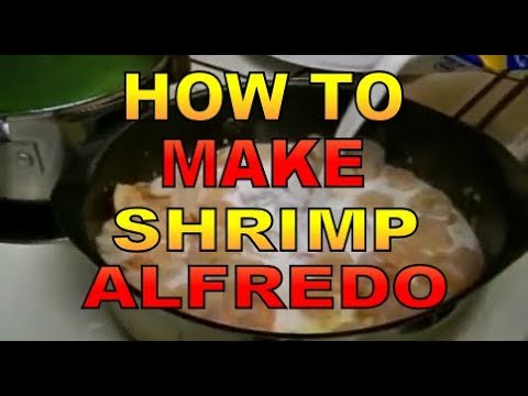 How To Make Shrimp Alfredo Sauce and Pasta