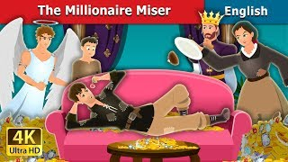 The Millionaire Miser Story | Bedtime Stories | English Fairy Tales