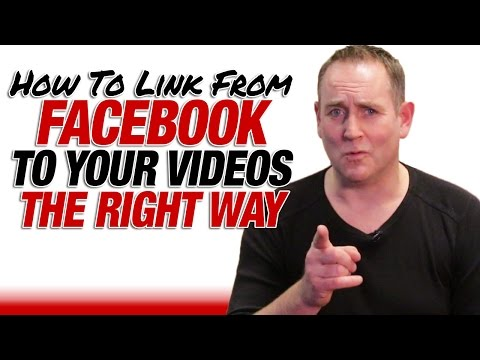 How To Link Your YouTube Video From Facebook The Right Way