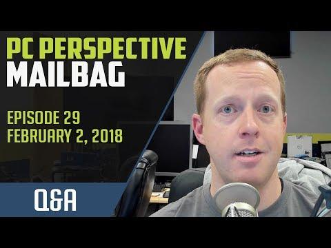 PCPer Mailbag #29 - 2/2/2018