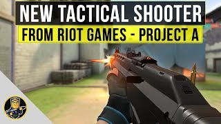 PROJECT A - New Tactical Shooter from League of Legends Devs