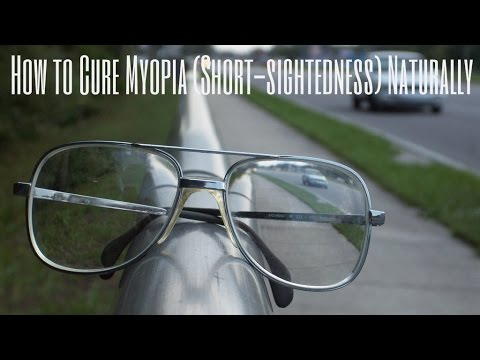 How to Cure Myopia (Short-sightedness) Naturally