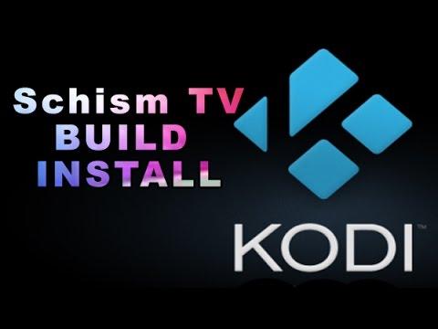 KODI SCHISM TV  BUILD INSTALL