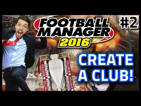 HASHTAG UNITED: CREATE A CLUB #2 - FOOTBALL MANAGER 2016