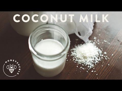 How to Make Coconut Milk - Honeysuckle